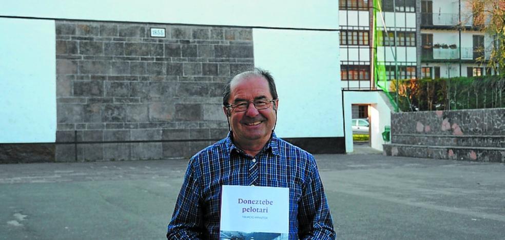 Tiburcio Arraztoa presenta hoy su nuevo libro 'Doneztebe pilotari'