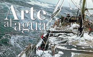 Bera recuerda a sus pescadores de altura con 'Arte al agua'