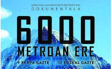 La aventura 'Oxigenoa euskarari 6.000 metroan ere' llega a las pantallas